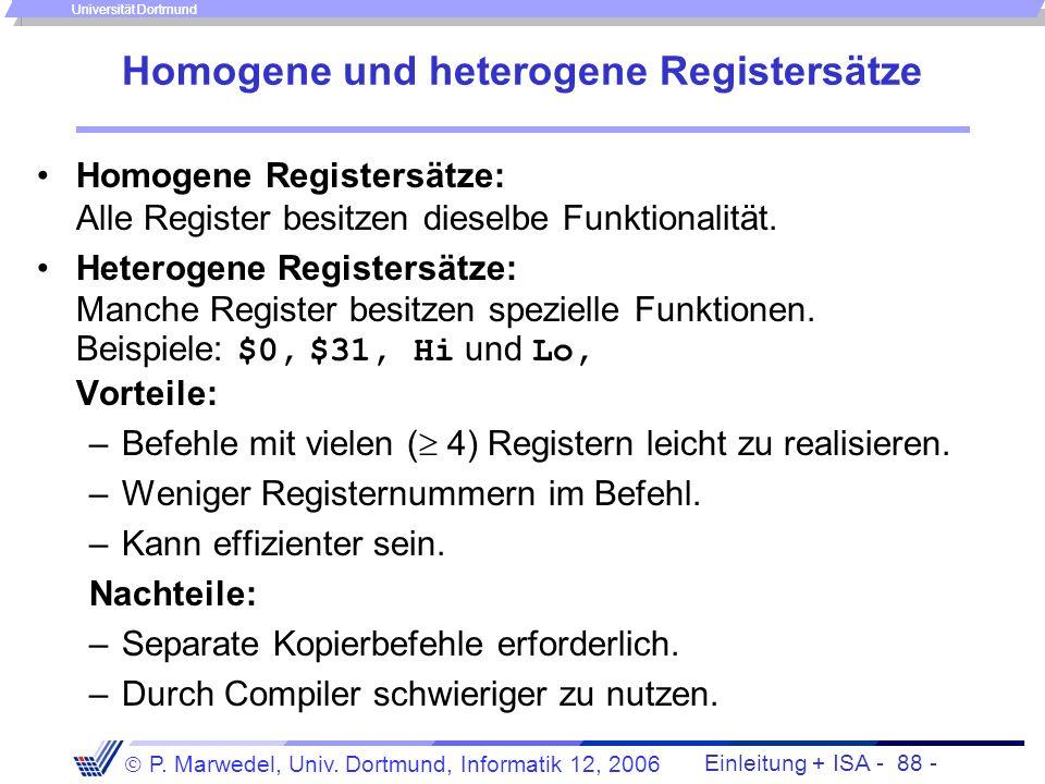 Einleitung + ISA - 87 - P. Marwedel, Univ. Dortmund, Informatik 12, 2006 Universität Dortmund Größe von Registerspeichern Vorteile einer großen Anzahl