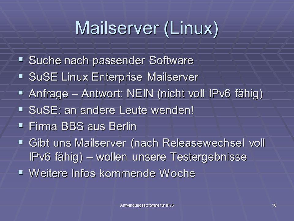Anwendungssoftware für IPv616 Mailserver (Linux) Suche nach passender Software Suche nach passender Software SuSE Linux Enterprise Mailserver SuSE Lin