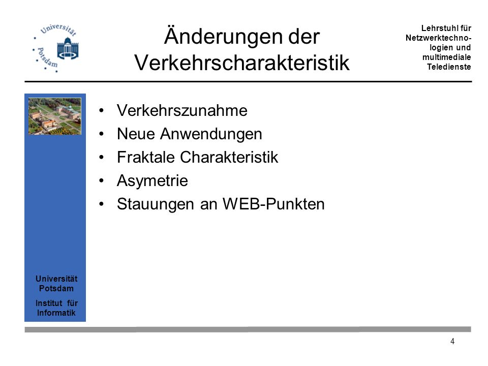 Universität Potsdam Institut für Informatik Lehrstuhl für Netzwerktechno- logien und multimediale Teledienste 25 IP über SDH über WDM IP Router SDH ADM OLA WDM mux STM IP Router IP Router