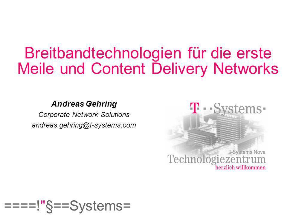 ====! §==Systems= 18/06/2002 T-Nova Technologiezentrum Andreas Gehring, Bereichsleiter E1 Seite 12 xDSL Techniken in der letzen Meile Local Loop Backbone KVz VSt LWL Cu-DA 300-500 m < 4,5 km Very High Data Rate DSL=VDSL: 1 Cu-DA Telefonie, ISDN Integration 13-52 Mbit/s DS, 1,5-26 Mbit/s US Asymmetrical DSL=ADSL: 1 Cu-DA Telefonie, ISDN 1 - 10 Mbit/s DS < 1Mbit/s US High Data Digital Subscriber Line = HDSL: 2 Cu-DA keine Telefonie 2 Mbit/s DS u.