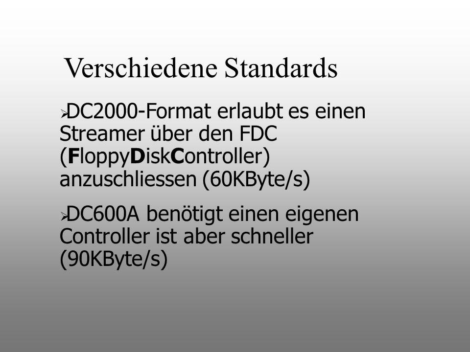 DC2000-Format erlaubt es einen Streamer über den FDC (FloppyDiskController) anzuschliessen (60KByte/s) DC600A benötigt einen eigenen Controller ist aber schneller (90KByte/s) Verschiedene Standards