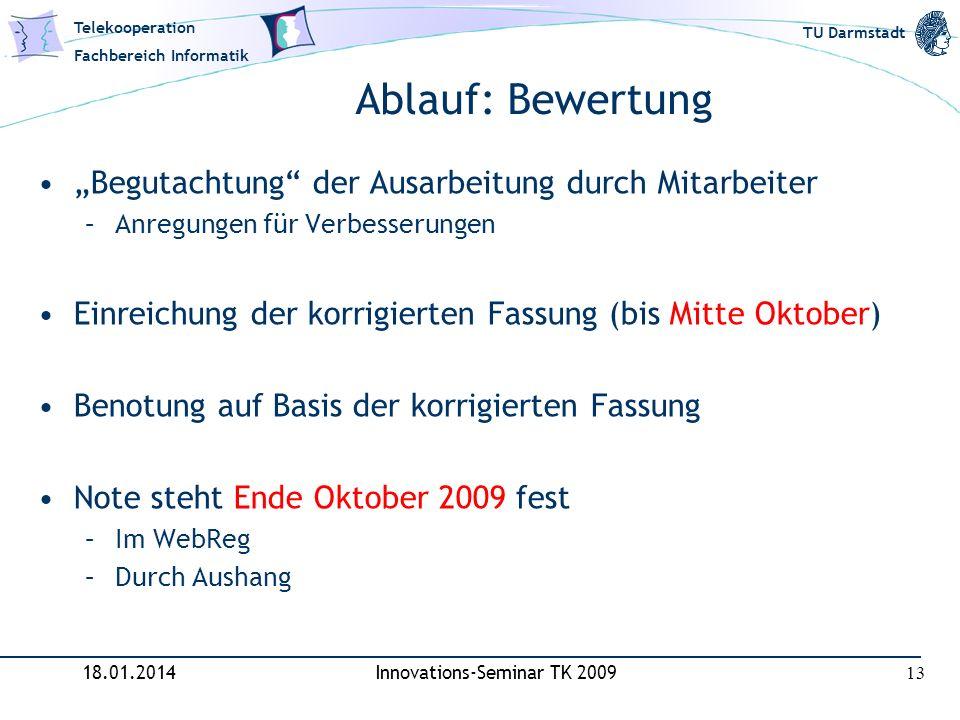 Telekooperation Fachbereich Informatik TU Darmstadt Ablauf: Bewertung Begutachtung der Ausarbeitung durch Mitarbeiter –Anregungen für Verbesserungen E