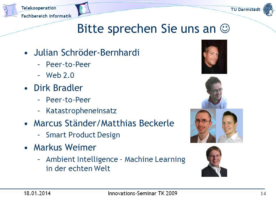 Telekooperation Fachbereich Informatik TU Darmstadt Bitte sprechen Sie uns an Julian Schröder-Bernhardi –Peer-to-Peer –Web 2.0 Dirk Bradler –Peer-to-P