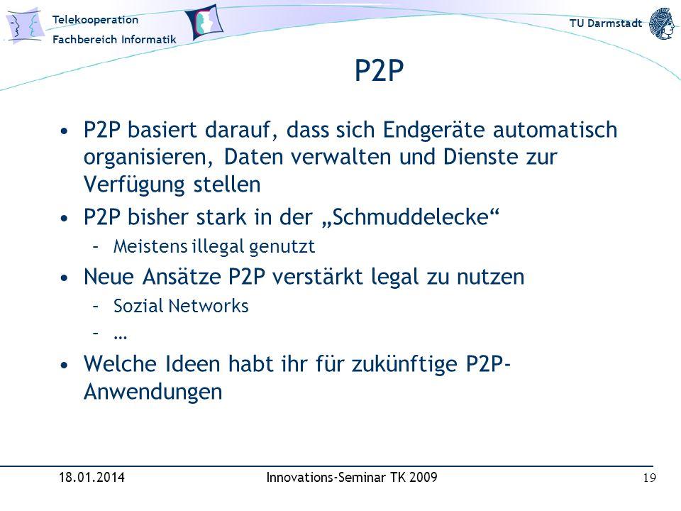 Telekooperation Fachbereich Informatik TU Darmstadt P2P P2P basiert darauf, dass sich Endgeräte automatisch organisieren, Daten verwalten und Dienste