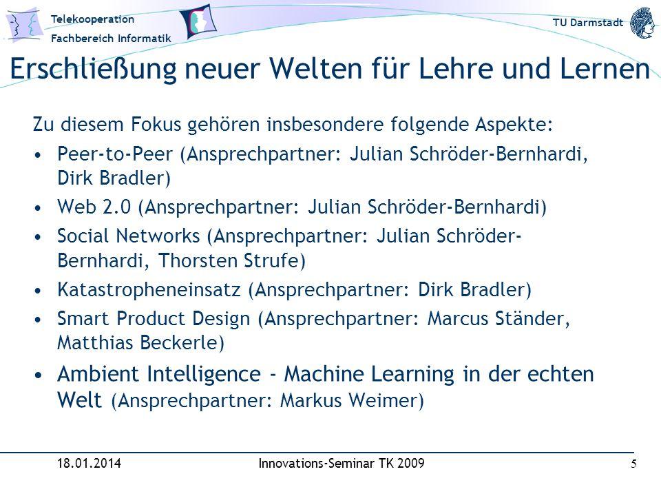 Telekooperation Fachbereich Informatik TU Darmstadt Grober Zeitplan 18.01.2014Innovations-Seminar TK 2009 6 23.