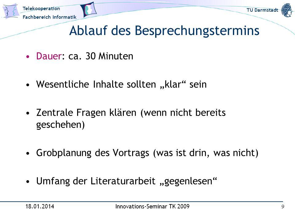 Telekooperation Fachbereich Informatik TU Darmstadt Ablauf des Besprechungstermins Dauer: ca. 30 Minuten Wesentliche Inhalte sollten klar sein Zentral