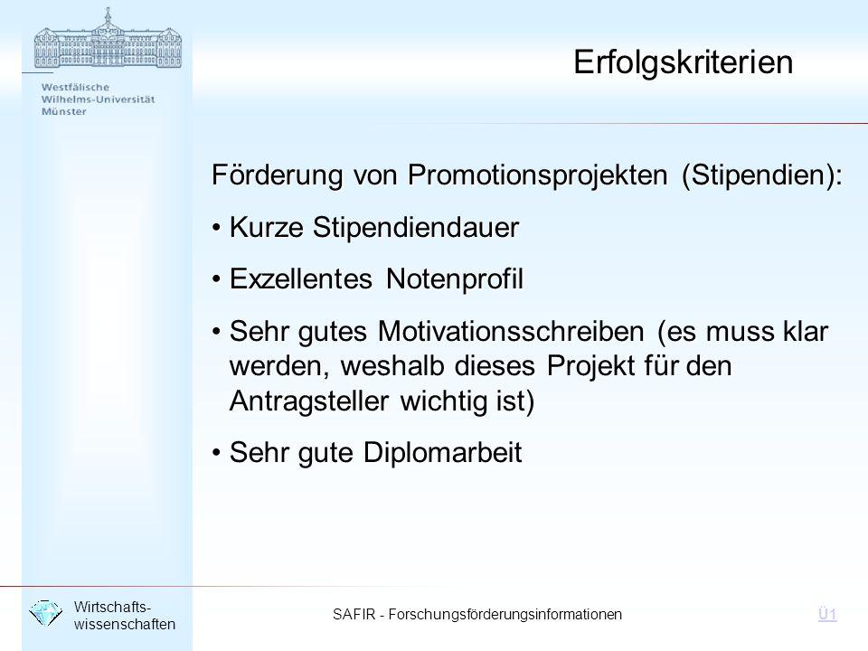 SAFIR - Forschungsförderungsinformationen Wirtschafts- wissenschaften Ü1 Erfolgskriterien Förderung von Promotionsprojekten (Stipendien): Kurze Stipen