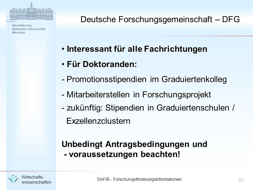 SAFIR - Forschungsförderungsinformationen Wirtschafts- wissenschaften Ü1 Deutsche Forschungsgemeinschaft – DFG Interessant für alle Fachrichtungen Int