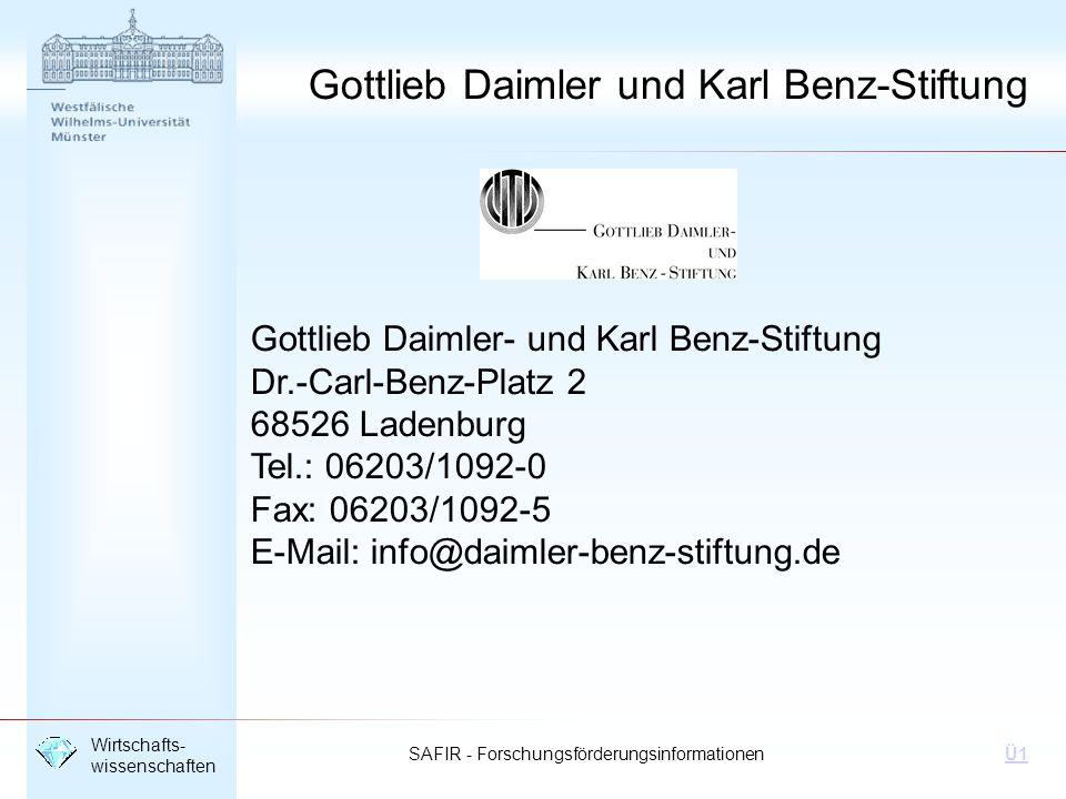 SAFIR - Forschungsförderungsinformationen Wirtschafts- wissenschaften Ü1 Gottlieb Daimler und Karl Benz-Stiftung Gottlieb Daimler- und Karl Benz-Stift
