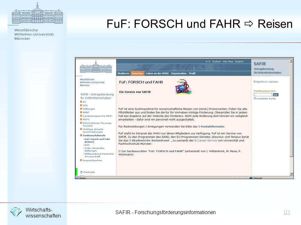SAFIR - Forschungsförderungsinformationen Wirtschafts- wissenschaften Ü1 FuF: FORSCH und FAHR Reisen
