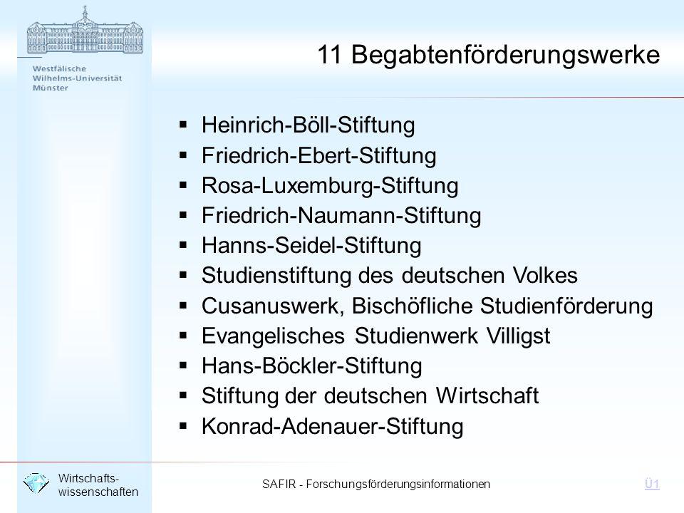 SAFIR - Forschungsförderungsinformationen Wirtschafts- wissenschaften Ü1 Stiftung Geld und Währung Deutsches Stiftungszentrum GmbH Barkhovenallee 1 45239 Essen Tel.