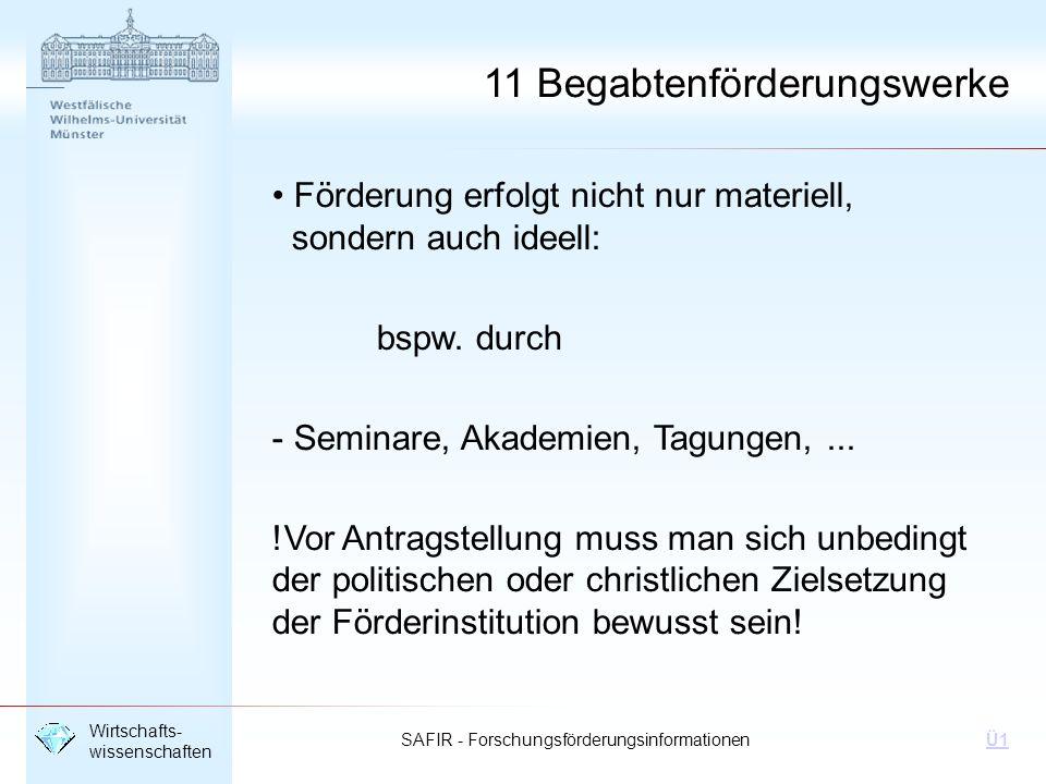 SAFIR - Forschungsförderungsinformationen Wirtschafts- wissenschaften Ü1 Deutsche Forschungsgemeinschaft Kennedyallee 40 53175 Bonn Telefon: 0228 - 8851 URL: http://www.dfg.de Deutsche Forschungsgemeinschaft – DFG