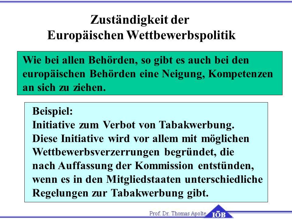 Zuständigkeit der Europäischen Wettbewerbspolitik Wie bei allen Behörden, so gibt es auch bei den europäischen Behörden eine Neigung, Kompetenzen an s