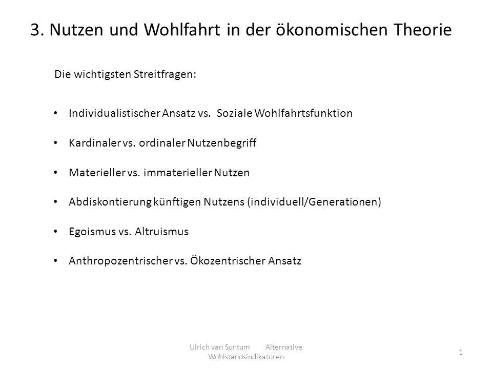 3. Nutzen und Wohlfahrt in der ökonomischen Theorie Individualistischer Ansatz vs. Soziale Wohlfahrtsfunktion Kardinaler vs. ordinaler Nutzenbegriff M