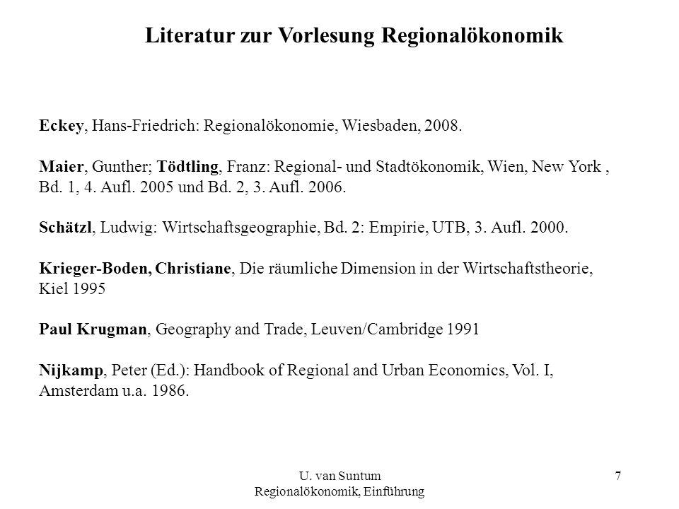 7 Literatur zur Vorlesung Regionalökonomik Eckey, Hans-Friedrich: Regionalökonomie, Wiesbaden, 2008.