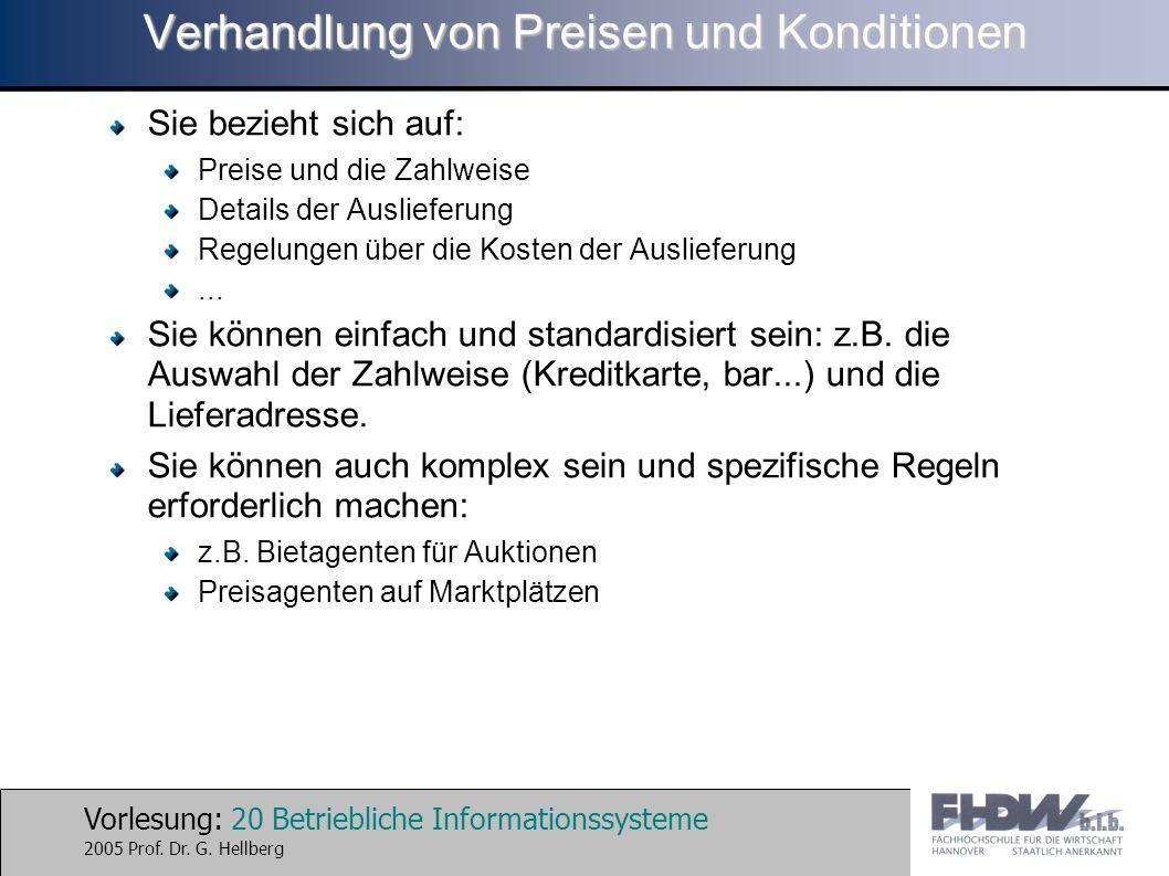 Vorlesung: 20 Betriebliche Informationssysteme 2005 Prof. Dr. G. Hellberg Verhandlung von Preisen und Konditionen Sie bezieht sich auf: Preise und die