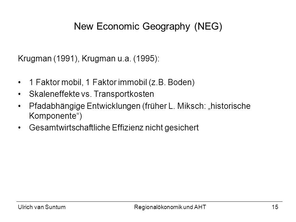 15 New Economic Geography (NEG) Krugman (1991), Krugman u.a. (1995): 1 Faktor mobil, 1 Faktor immobil (z.B. Boden) Skaleneffekte vs. Transportkosten P