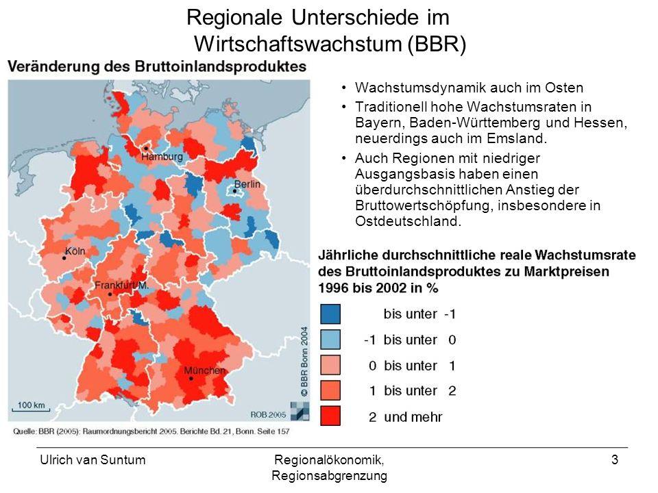 Ulrich van SuntumRegionalökonomik, Regionsabgrenzung 3 Wachstumsdynamik auch im Osten Traditionell hohe Wachstumsraten in Bayern, Baden-Württemberg und Hessen, neuerdings auch im Emsland.