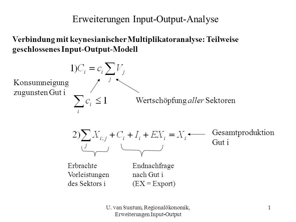1 Erweiterungen Input-Output-Analyse Verbindung mit keynesianischer Multiplikatoranalyse: Teilweise geschlossenes Input-Output-Modell Wertschöpfung al