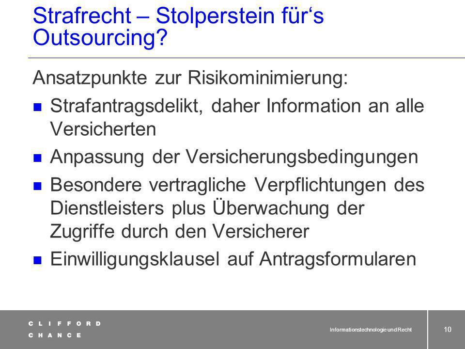 Informationstechnologie und Recht 9 Strafrecht – Stolperstein fürs Outsourcing? 6.Angehörigen eines Unternehmens der privaten Kranken-, Unfall- oder L