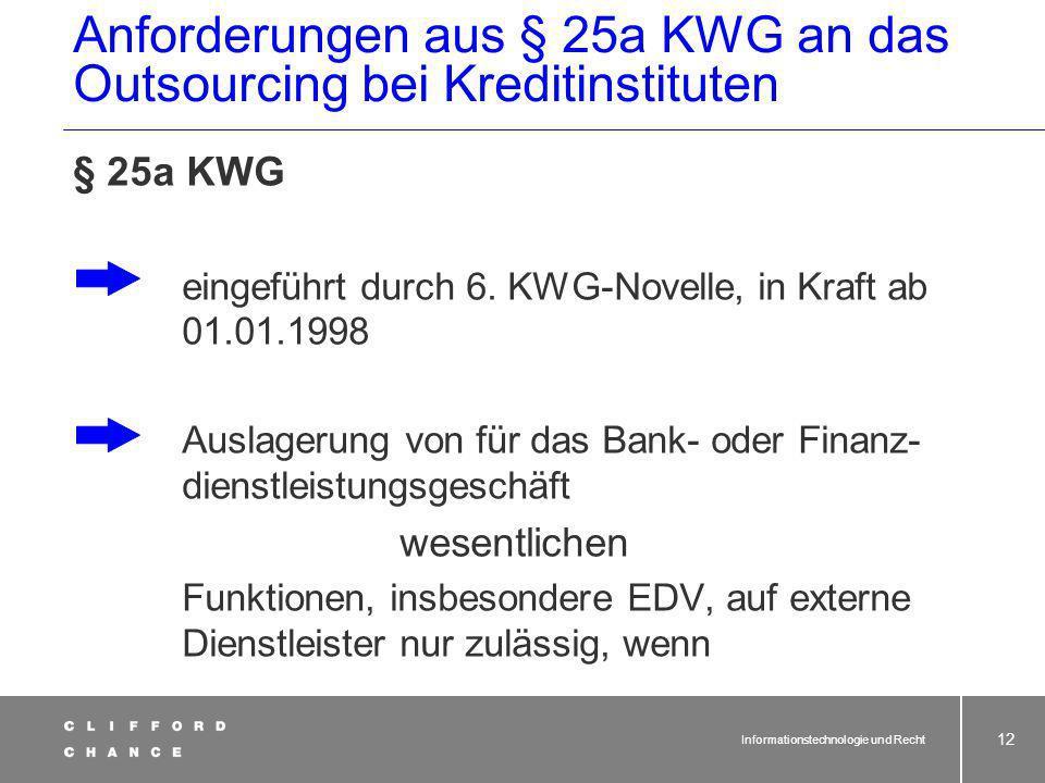 Informationstechnologie und Recht 11 Branchenspezifika Banken und Finanzdienstleister: § 25a Abs. 2 KWG i.V.m. BaFin-Rundschreiben Nr. 11/2001 Versich