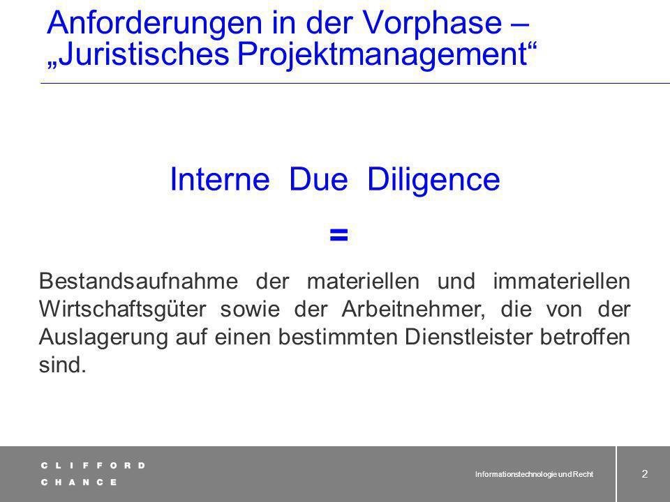 Informationstechnologie und Recht 42 Der Outsourcingvertrag - Übernahmephase Materielle Wirtschaftsgüter Immaterielle Wirtschaftsgüter/Laufende Verträge Personal § 613a BGB