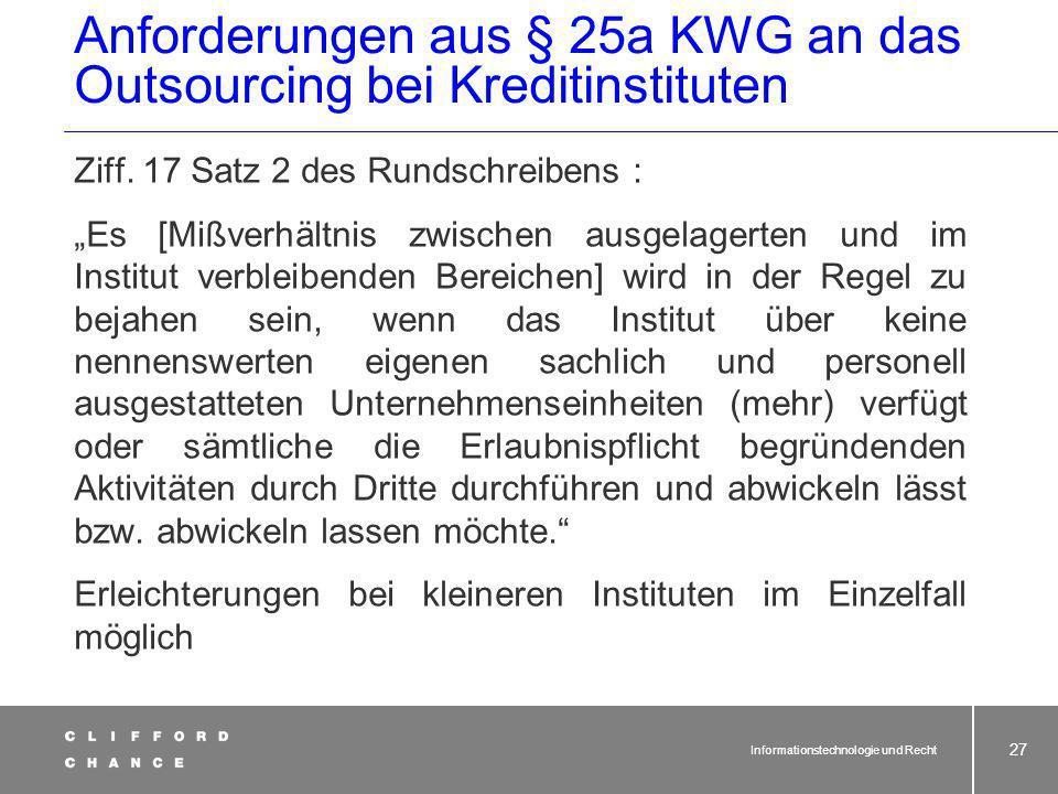 Informationstechnologie und Recht 26 Bank Dienstleister Anforderungen aus § 25a KWG an das Outsourcing bei Kreditinstituten Ziff.
