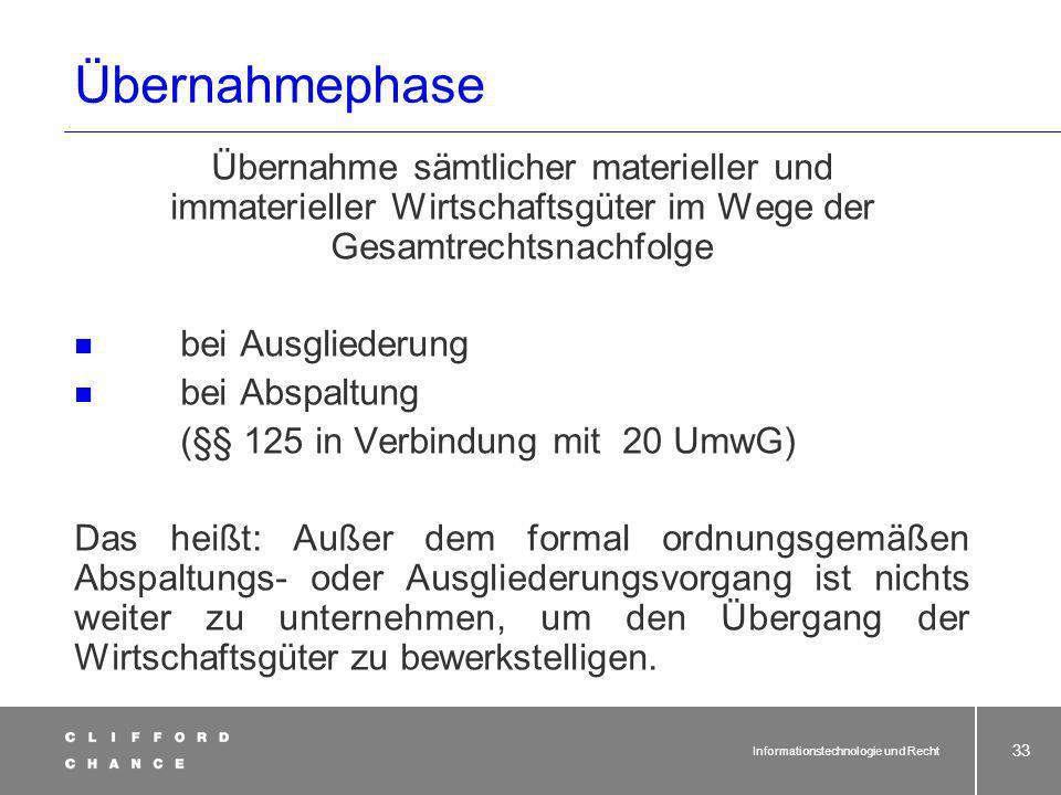 Informationstechnologie und Recht 32 Der Outsourcingvertrag 3 Phasen:Übernahmephase Betriebsphase Beendigungsphase