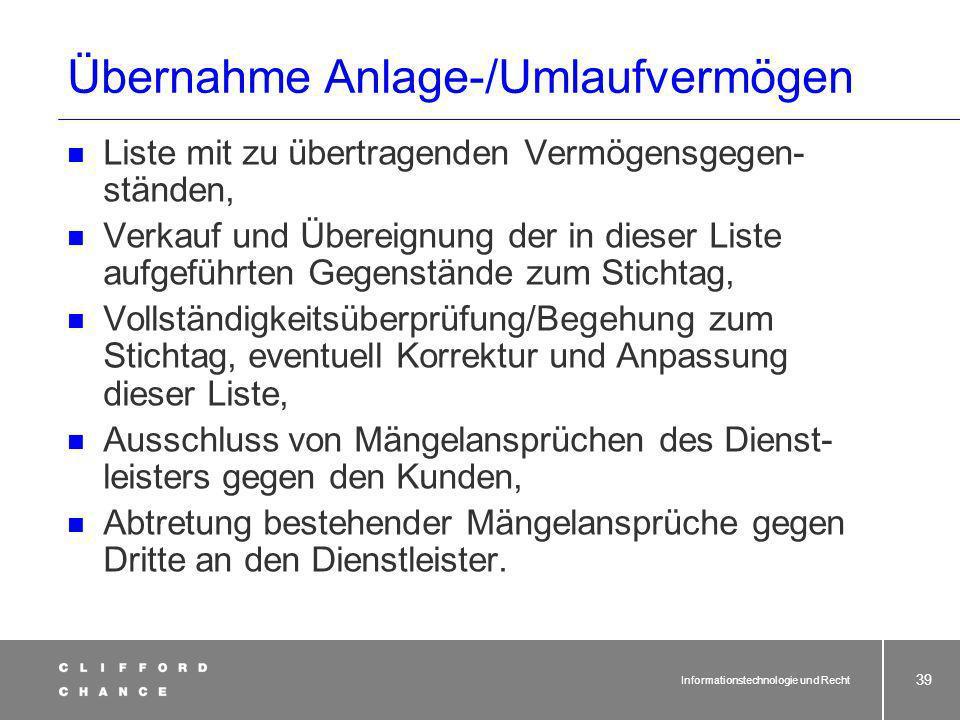 Informationstechnologie und Recht 38 Der Outsourcingvertrag - Übernahmephase Materielle Wirtschaftsgüter 1. Räume / Lagerfläche 2. Anlagevermögen 3. U