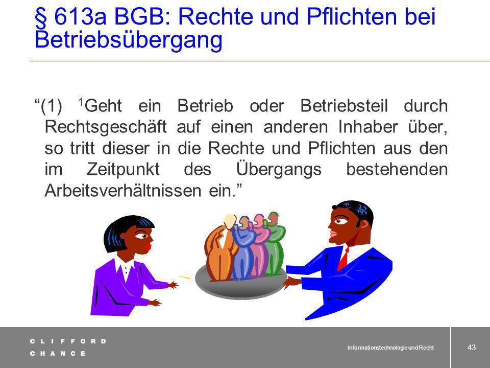 Informationstechnologie und Recht 42 Der Outsourcingvertrag - Übernahmephase Materielle Wirtschaftsgüter Immaterielle Wirtschaftsgüter/Laufende Verträ