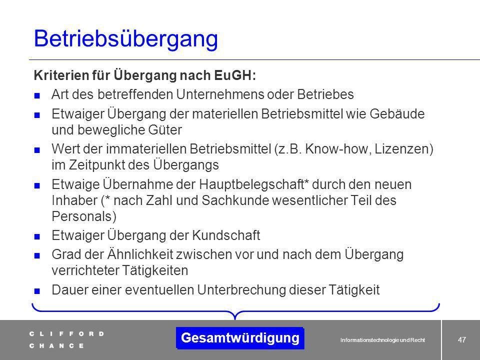 Informationstechnologie und Recht 46 § 613a BGB und Outsourcing (3) Korrektur durch Ayse Süzen-Entscheidung des EuGH vom 11.03.1997; Bedeutung vor allem bei Auftragsneuvergabe