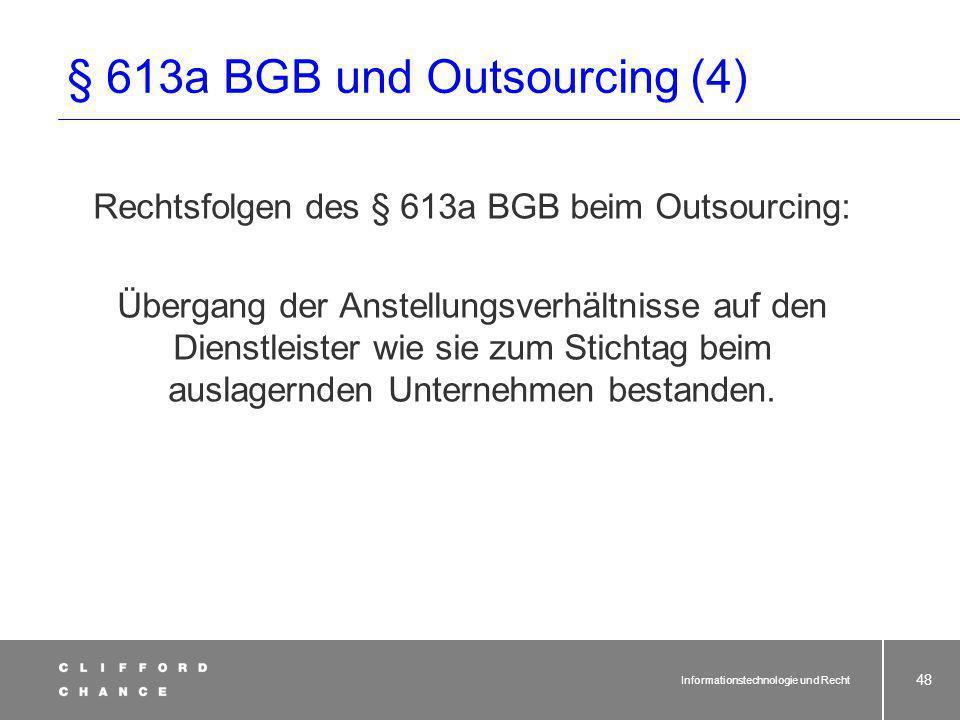 Informationstechnologie und Recht 47 Gesamtwürdigung Betriebsübergang Kriterien für Übergang nach EuGH: Art des betreffenden Unternehmens oder Betrieb
