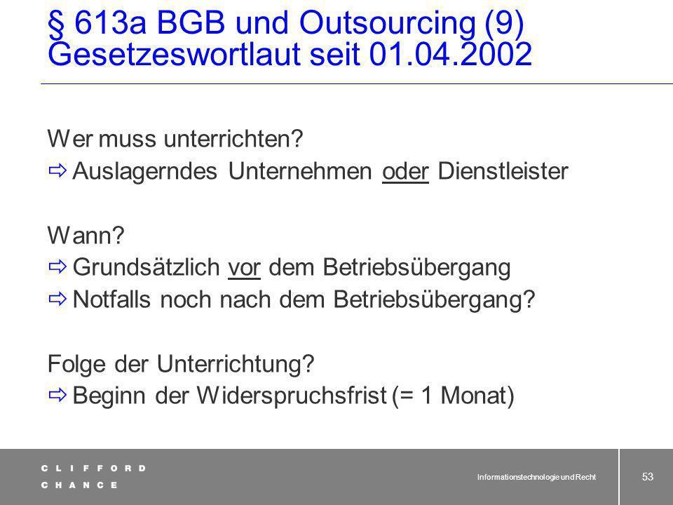 Informationstechnologie und Recht 52 (5)Der bisherige Arbeitgeber oder der neue Inhaber hat die von einem Übergang betroffenen Arbeitnehmer vor dem Üb
