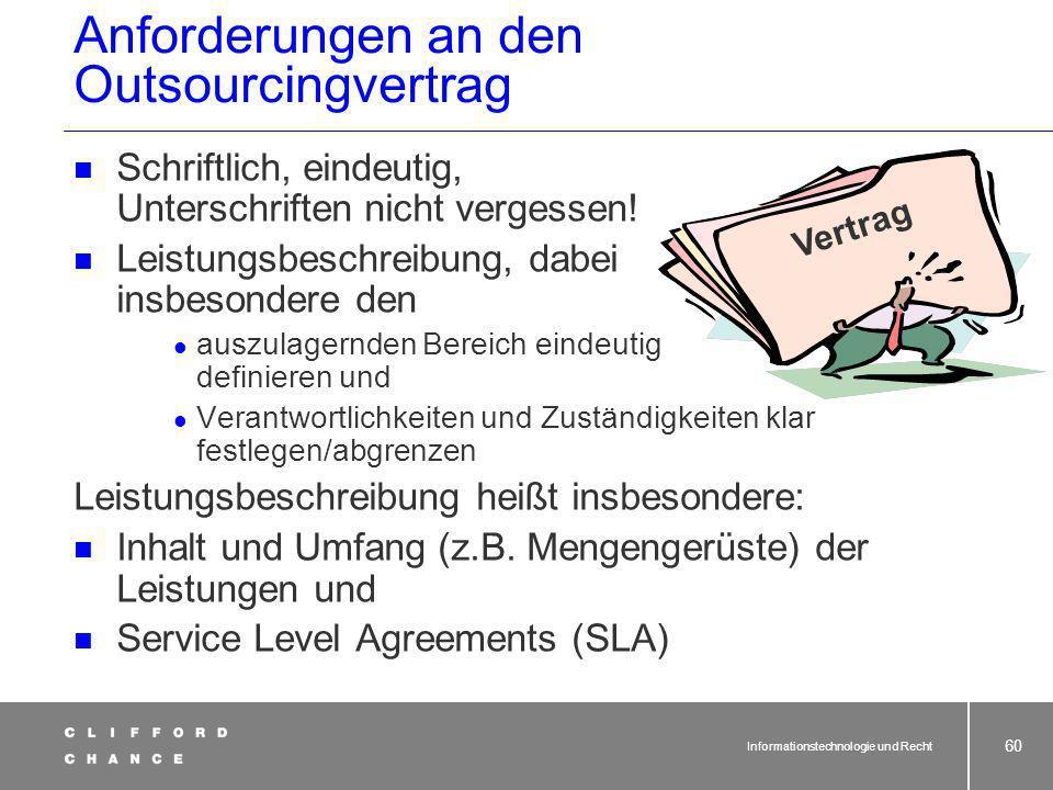 Informationstechnologie und Recht 59 Der Outsourcingvertrag 3 Phasen:Übernahmephase Betriebsphase Beendigungsphase