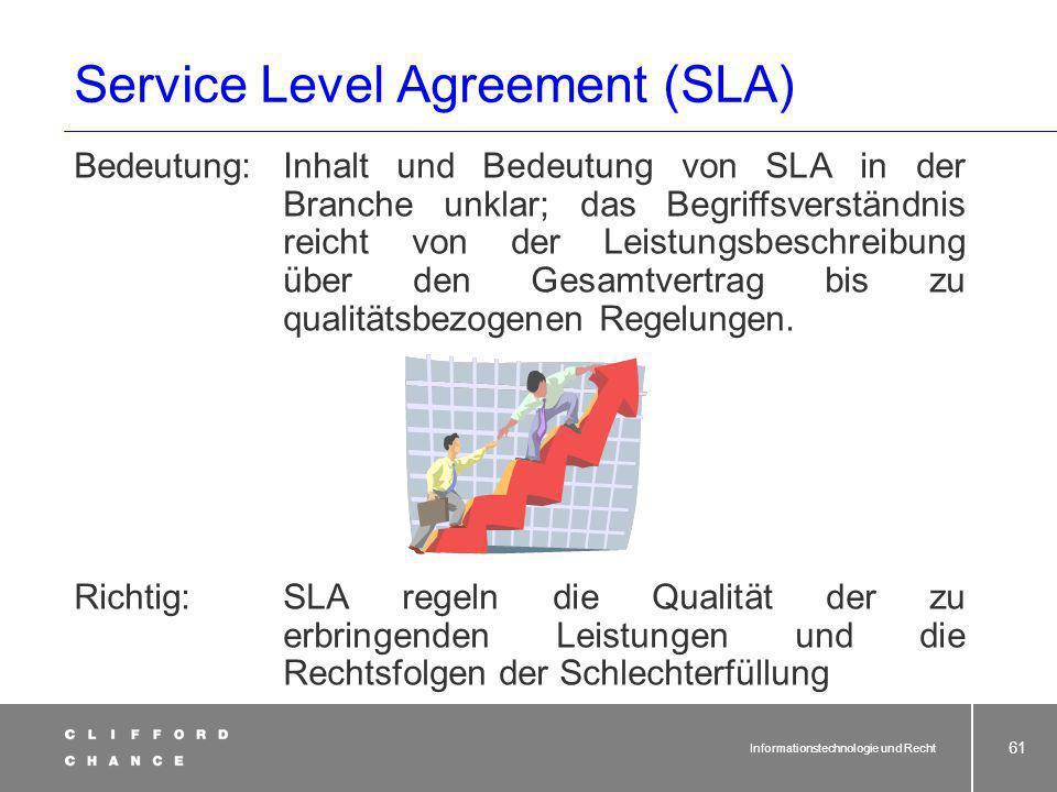 Informationstechnologie und Recht 60 Vertrag Anforderungen an den Outsourcingvertrag Schriftlich, eindeutig, Unterschriften nicht vergessen! Leistungs