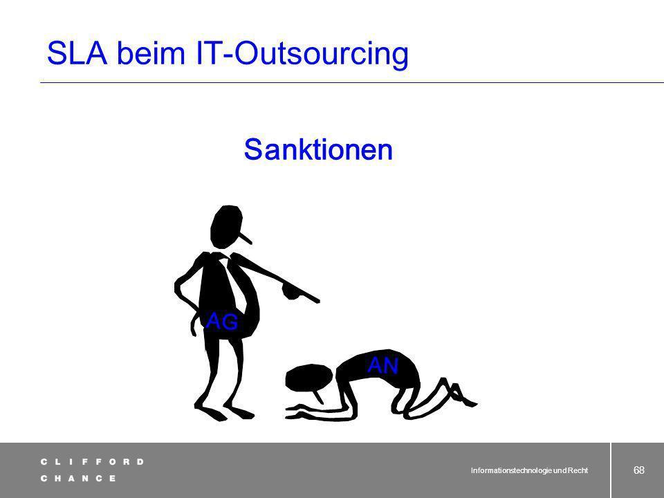 Informationstechnologie und Recht 67 SLA beim IT-Outsourcing 4.