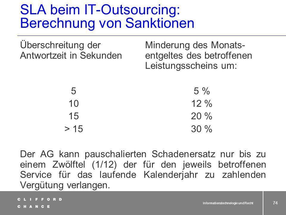 Informationstechnologie und Recht 73 SLA beim IT-Outsourcing: Berechnung von Sanktionen Wird die Verfügbarkeit von Anwendungsservern aus Gründen, die