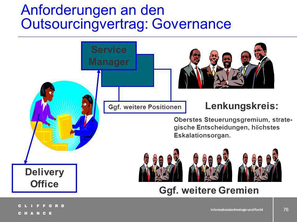 Informationstechnologie und Recht 75 Vertrag Anforderungen an den Outsourcingvertrag Laufende Berichterstattung und Überwachung (Reporting, was, wann,