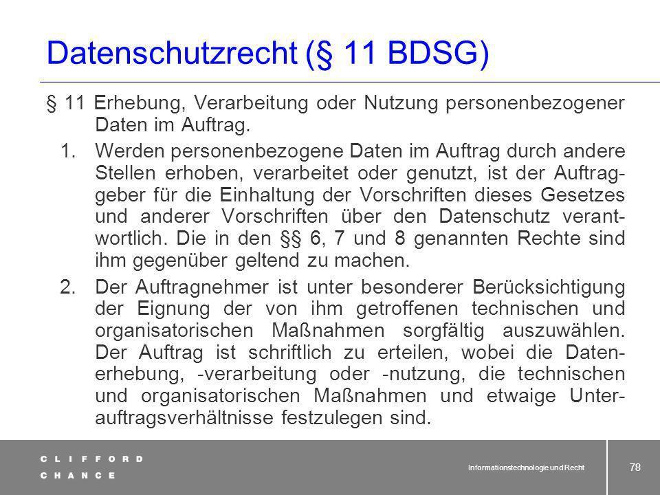 Informationstechnologie und Recht 77 Vertrag Anforderungen an den Outsourcingvertrag Gegebenenfalls Art und Umfang der Integration in interne Kontroll