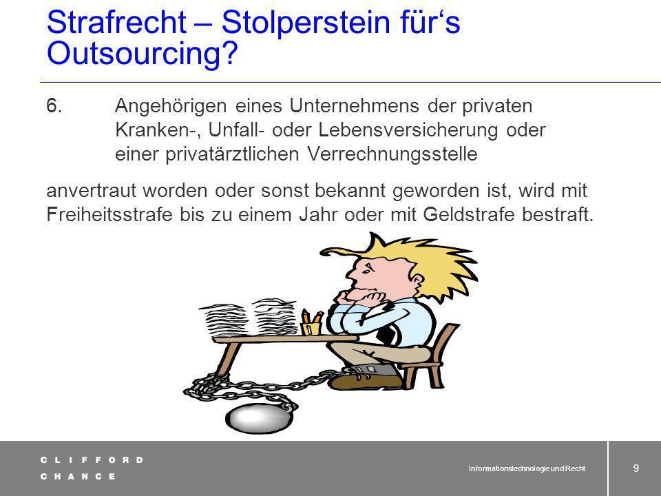 Informationstechnologie und Recht 8 Strafrecht – Stolperstein fürs Outsourcing? Outsourcing bei Lebens-, Kranken- und Unfallversicherern: § 203 StGB §