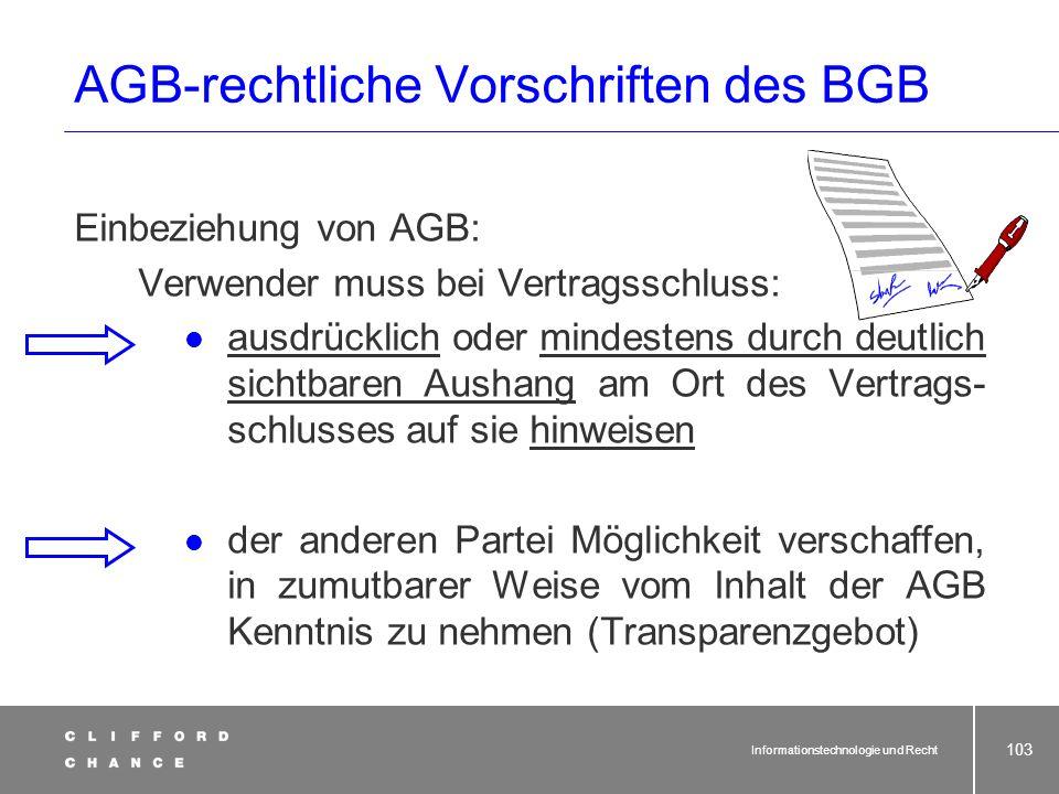 Informationstechnologie und Recht 101 § Einhaltung von Verbraucherschutzvorschriften AGB-rechtliche Vorschriften im BGB Fernabsatzgeschäfte Verbrauche