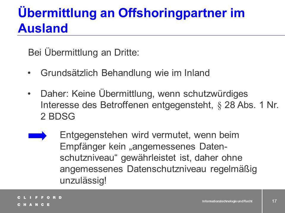 Informationstechnologie und Recht 15 Erleichterter Datentransfer innerhalb von Konzernen? Das deutsche Datenschutzrecht kennt kein Konzernprivileg: es