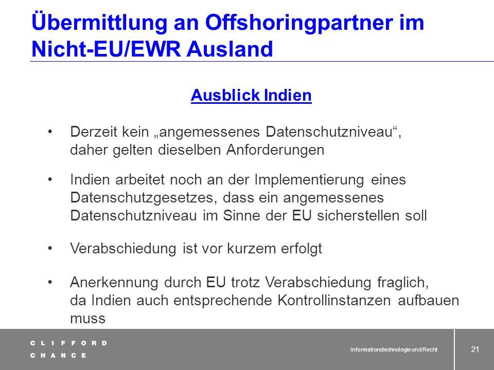 Informationstechnologie und Recht 19 Übermittlung an Offshoringpartner im EU/EWR Ausland Konstruktion des Vertrages als Auftragsdatenverarbeitung empf