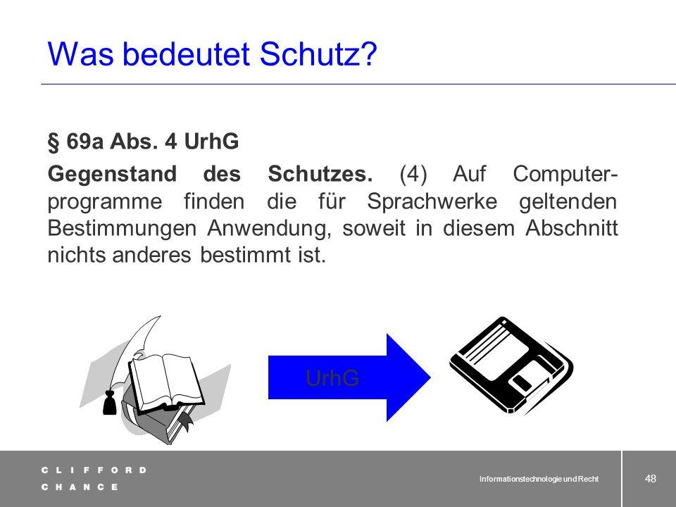 Informationstechnologie und Recht 46 Ideen und Grundsätze, die einem Element eines Computerprogramms zugrunde liegen, einschließlich der den Schnittst
