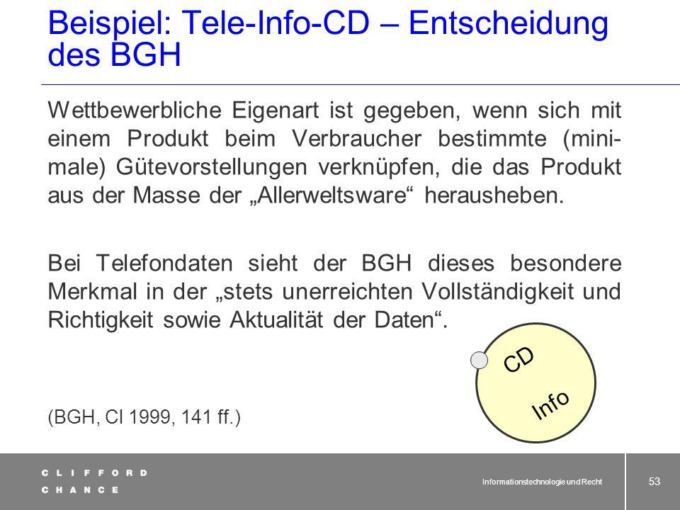 Informationstechnologie und Recht 51 1. Entscheidung des BGH zum Schutz von Datenbanken vom 06.05.99 Tele-Info-CD Datenbanken genießen dann Schutz nac