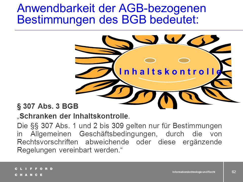 Informationstechnologie und Recht 60 AGB Wann sind Vertragsklauseln AGB? § 305 Abs. 1 BGB Begriffsbestimmung. Allgemeine Geschäftsbedingungen sind all