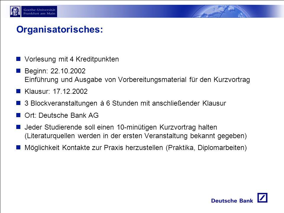 Gewichtung der Endnote 20% Vortrag 80% Klausur Klausur: Case Study Zur Vorbereitung wird am 13.12.2002 eine Case Study beispielhaft besprochen Vortrag: Dauer ca.