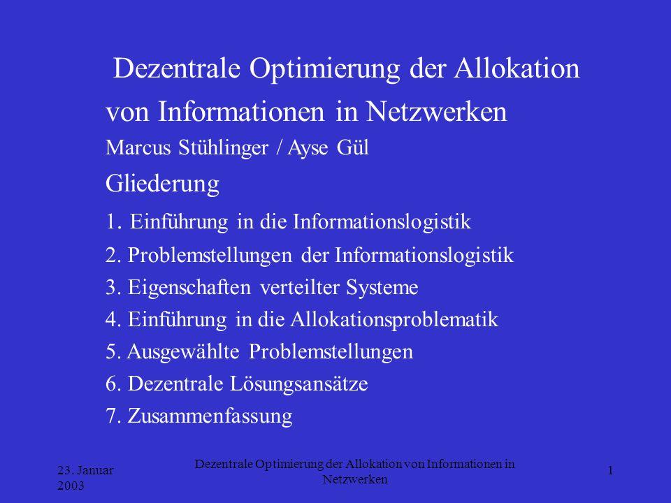 23. Januar 2003 Dezentrale Optimierung der Allokation von Informationen in Netzwerken 1 Dezentrale Optimierung der Allokation von Informationen in Net
