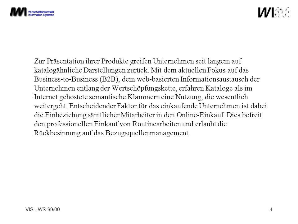 VIS - WS 99/00 5 Konsortium für Mobile Commerce gegründet Führende Unternehmen aus dem Mobilfunk- und Informationstechnologiemarkt definieren einheitlichen Standard Stuttgart, 22.