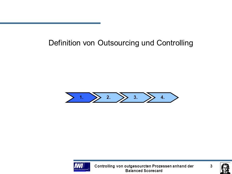 Controlling von outgesourcten Prozessen anhand der Balanced Scorecard 4 Outsourcing Kunstwort aus outside, resource und using langfristige bzw.